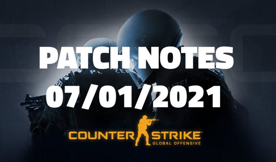 Counter – Strike : Global Offensive Patch 07/01/2021